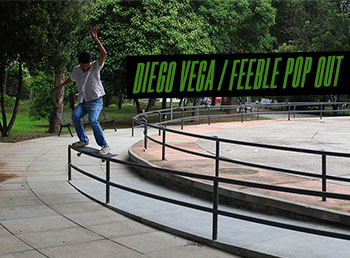 Diego Vega Feeble Grind Pop Out